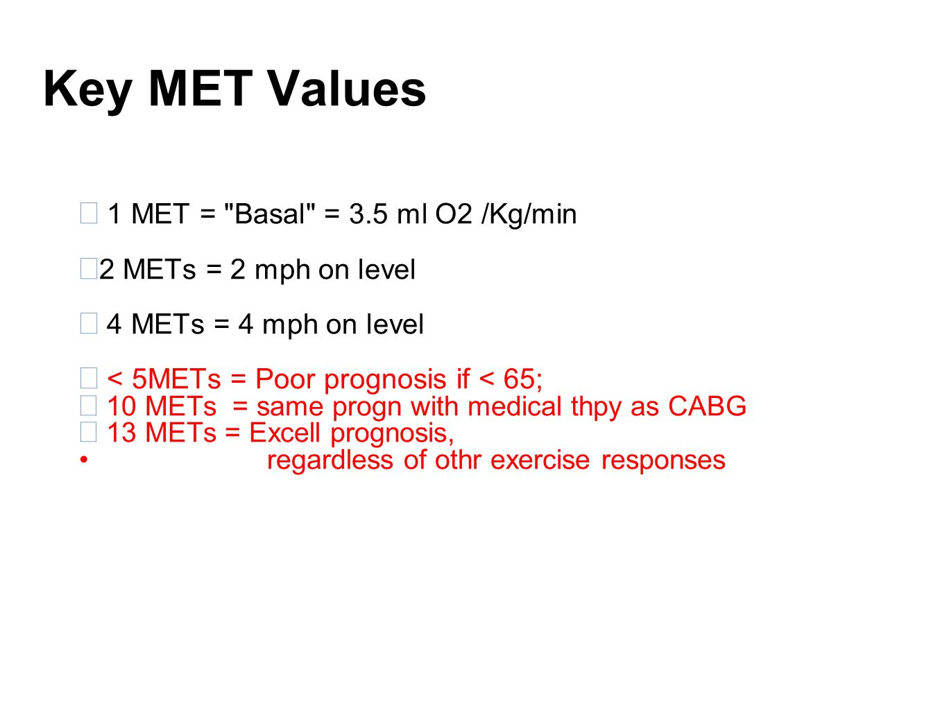Key MET Values 1 MET = Basal = 3.5 ml O2 /Kg/min