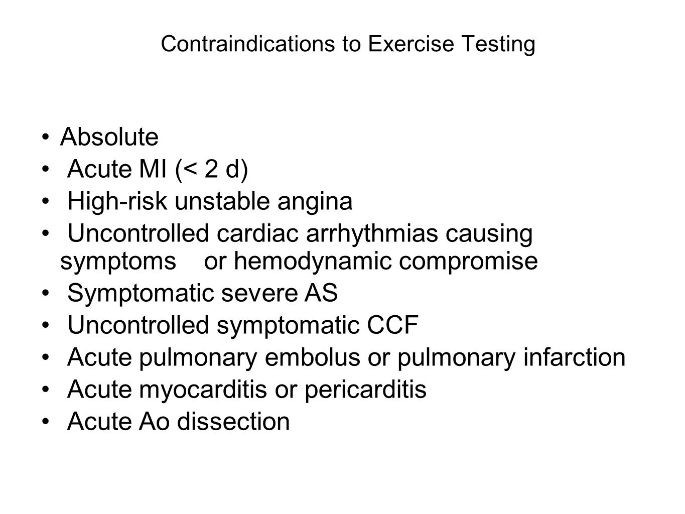 Contraindications to Exercise Testing