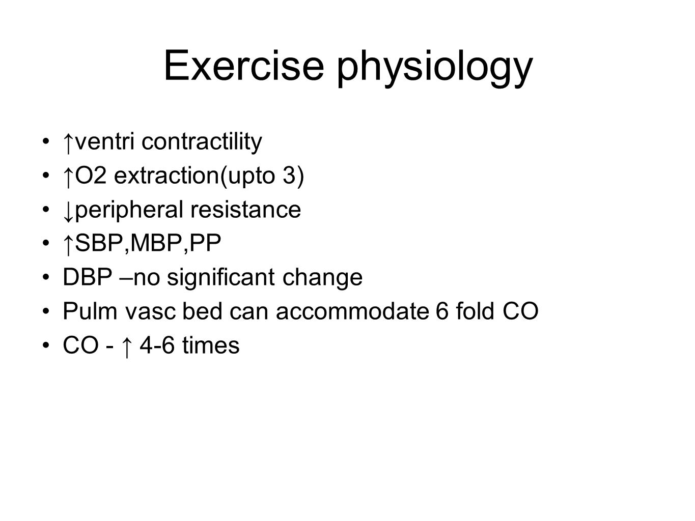 Exercise physiology ↑ventri contractility ↑O2 extraction(upto 3)