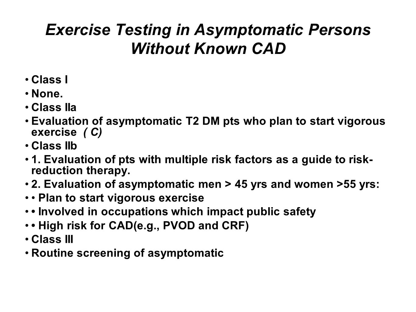 Exercise Testing in Asymptomatic Persons Without Known CAD