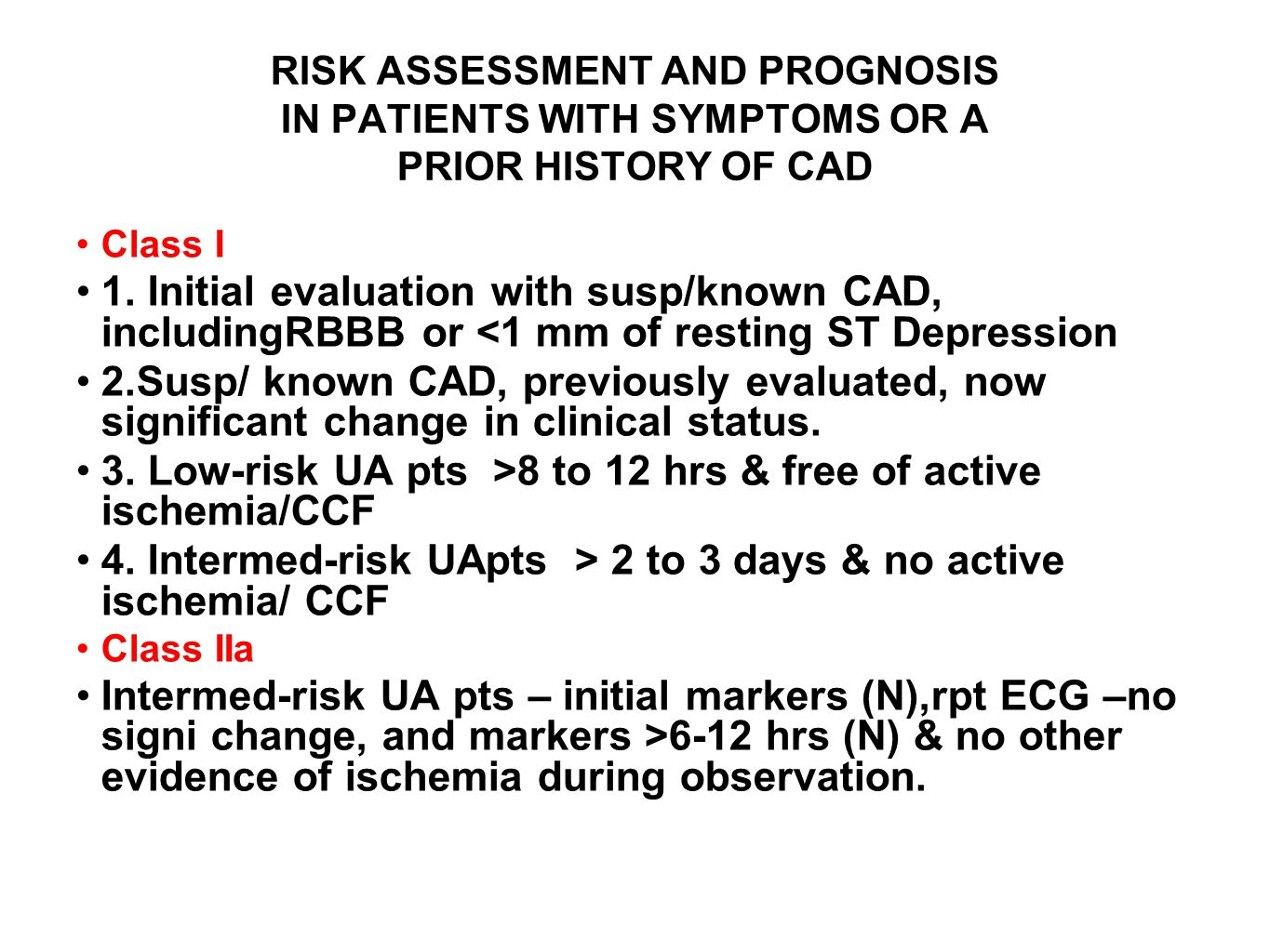 3. Low-risk UA pts >8 to 12 hrs & free of active ischemia/CCF