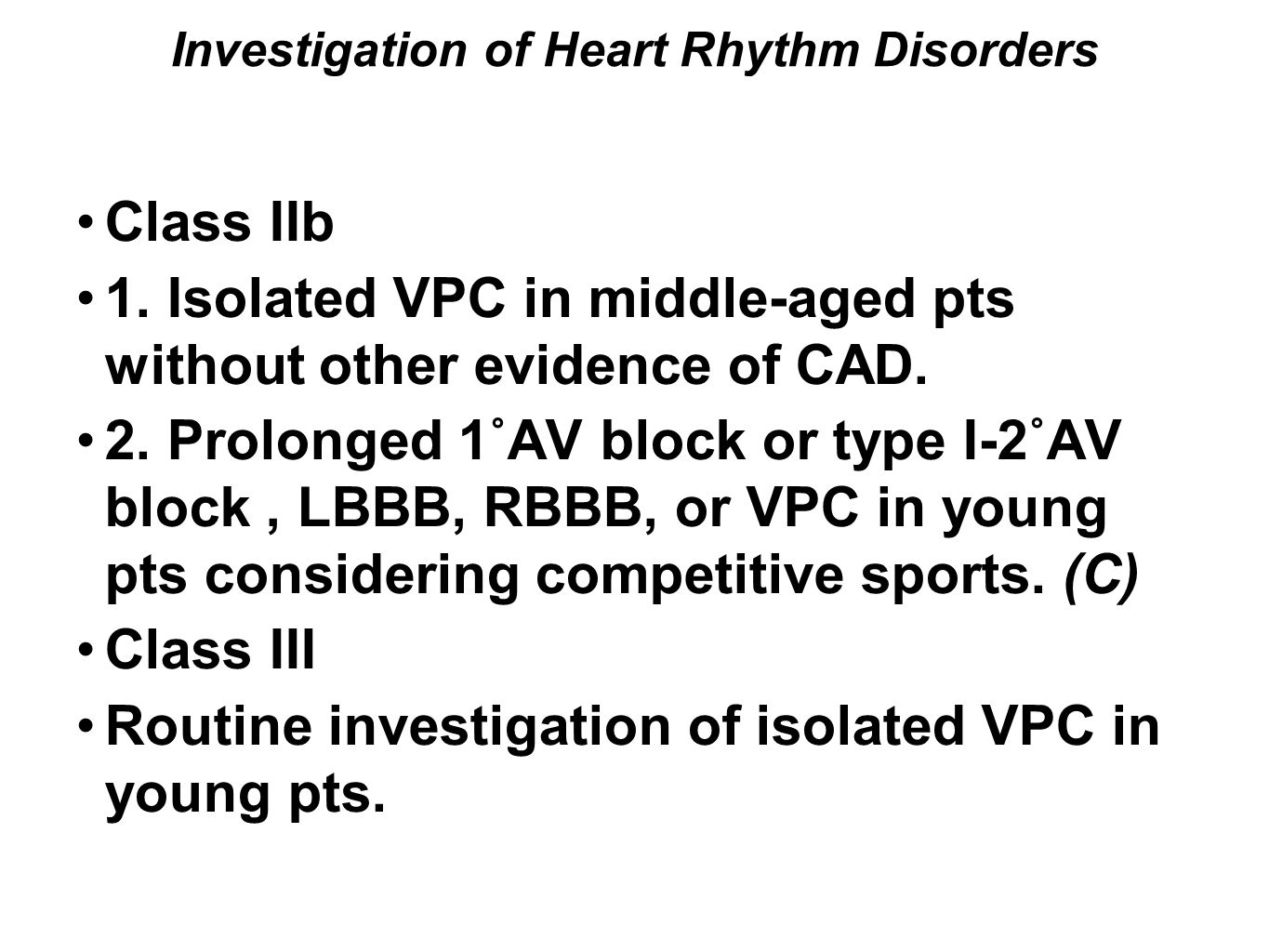 Investigation of Heart Rhythm Disorders