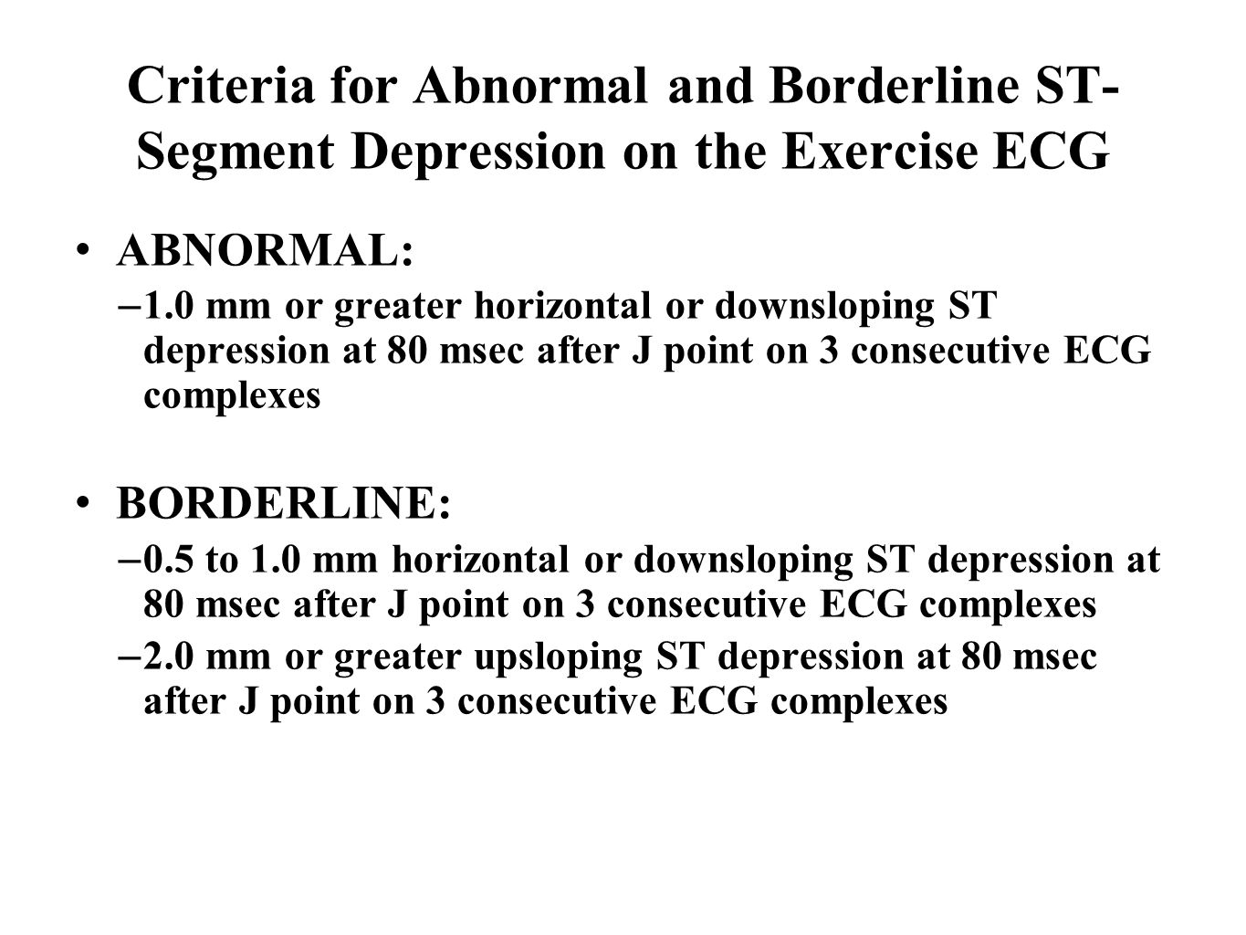 Criteria for Abnormal and Borderline ST-Segment Depression on the Exercise ECG