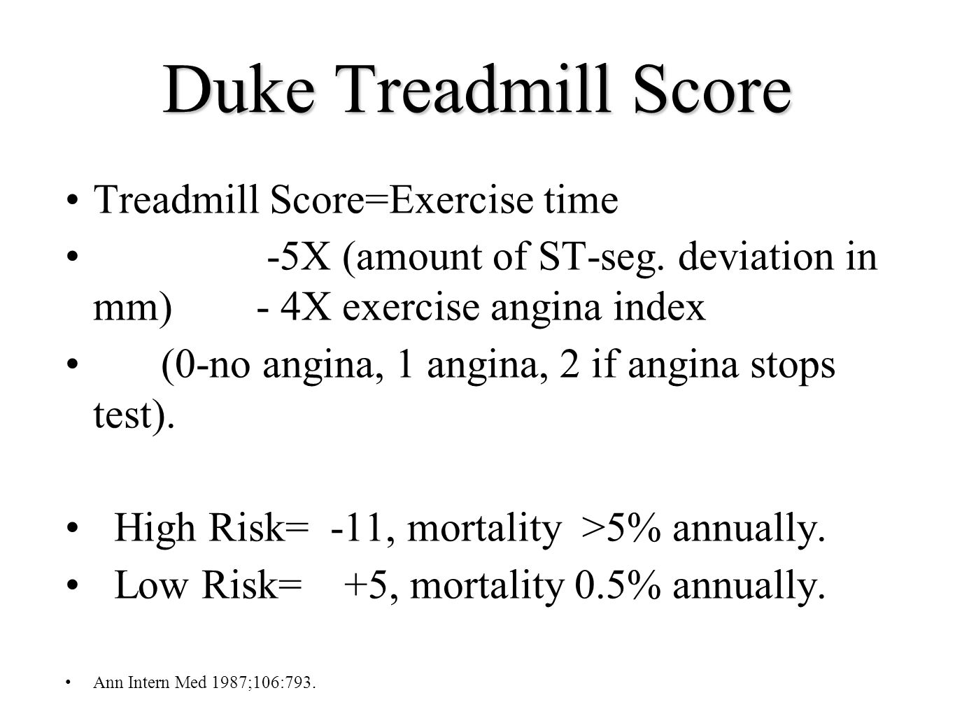 Duke Treadmill Score Treadmill Score=Exercise time