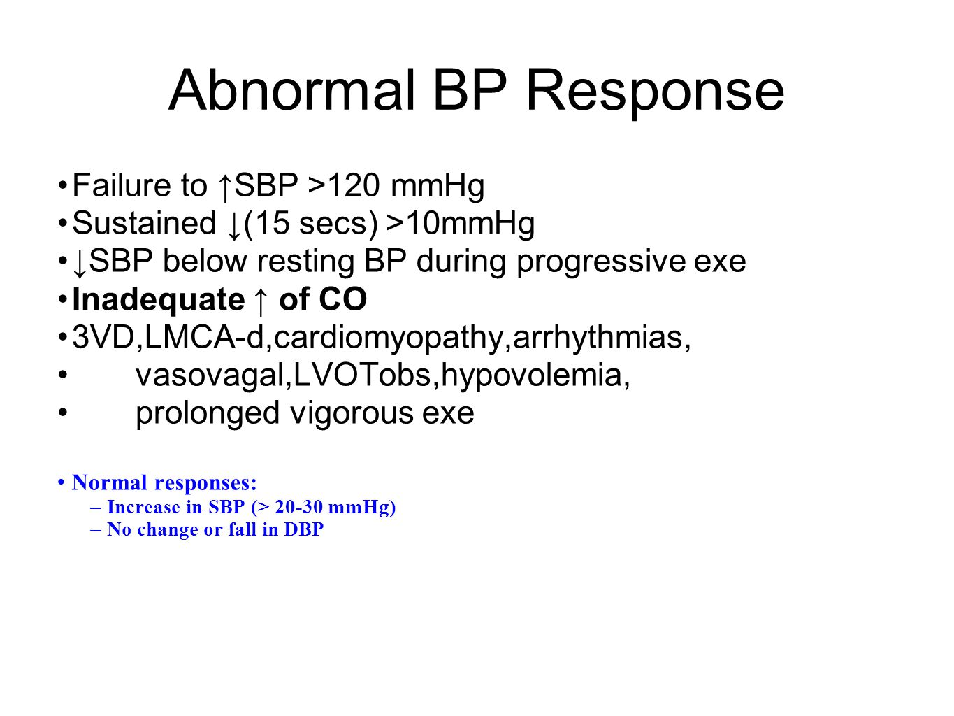 Abnormal BP Response Failure to ↑SBP >120 mmHg