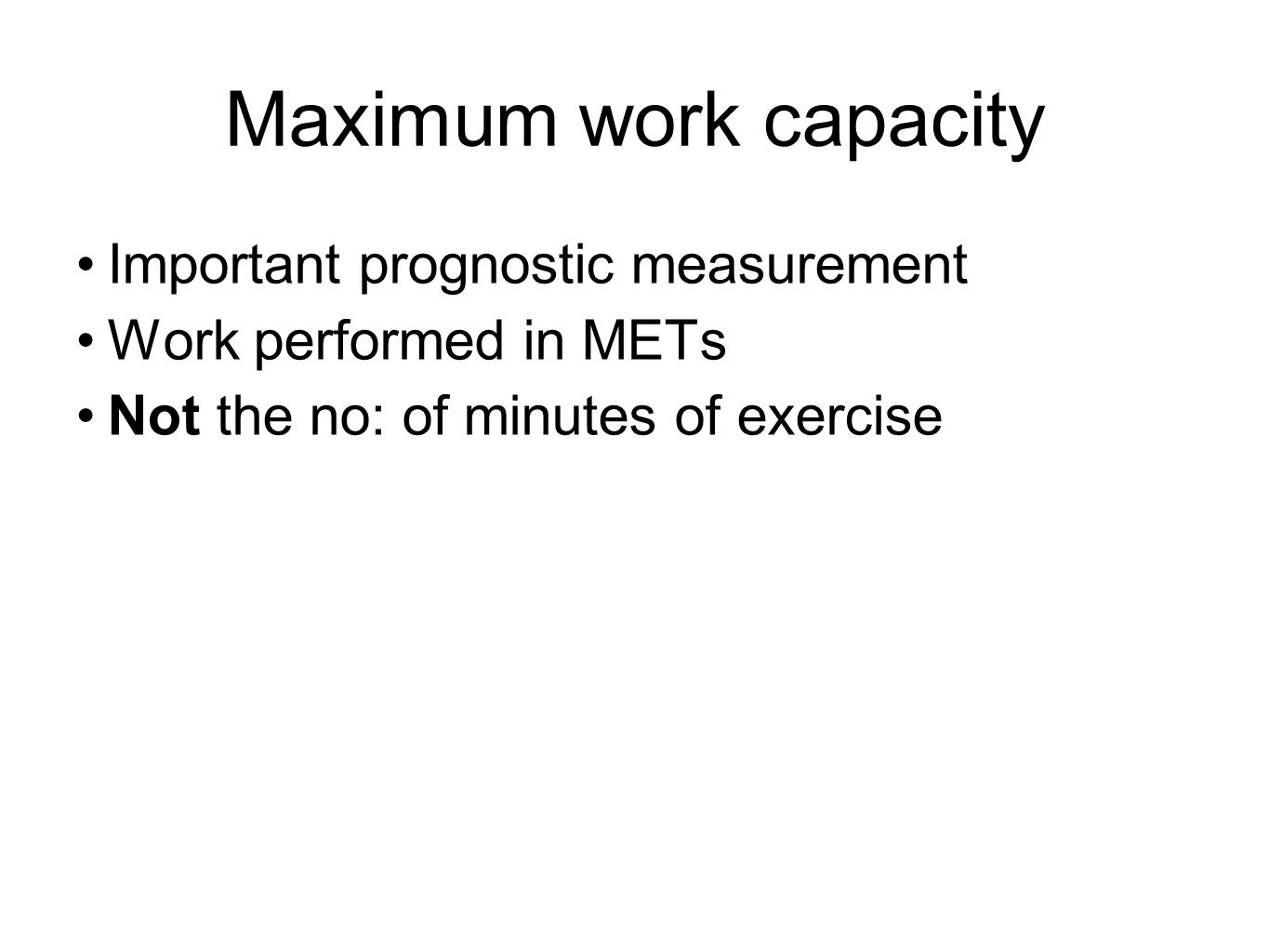 Maximum work capacity Important prognostic measurement