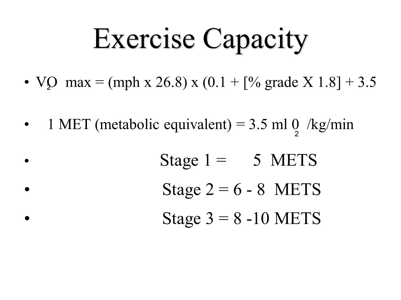 Exercise Capacity Stage 2 = 6 - 8 METS Stage 3 = 8 -10 METS