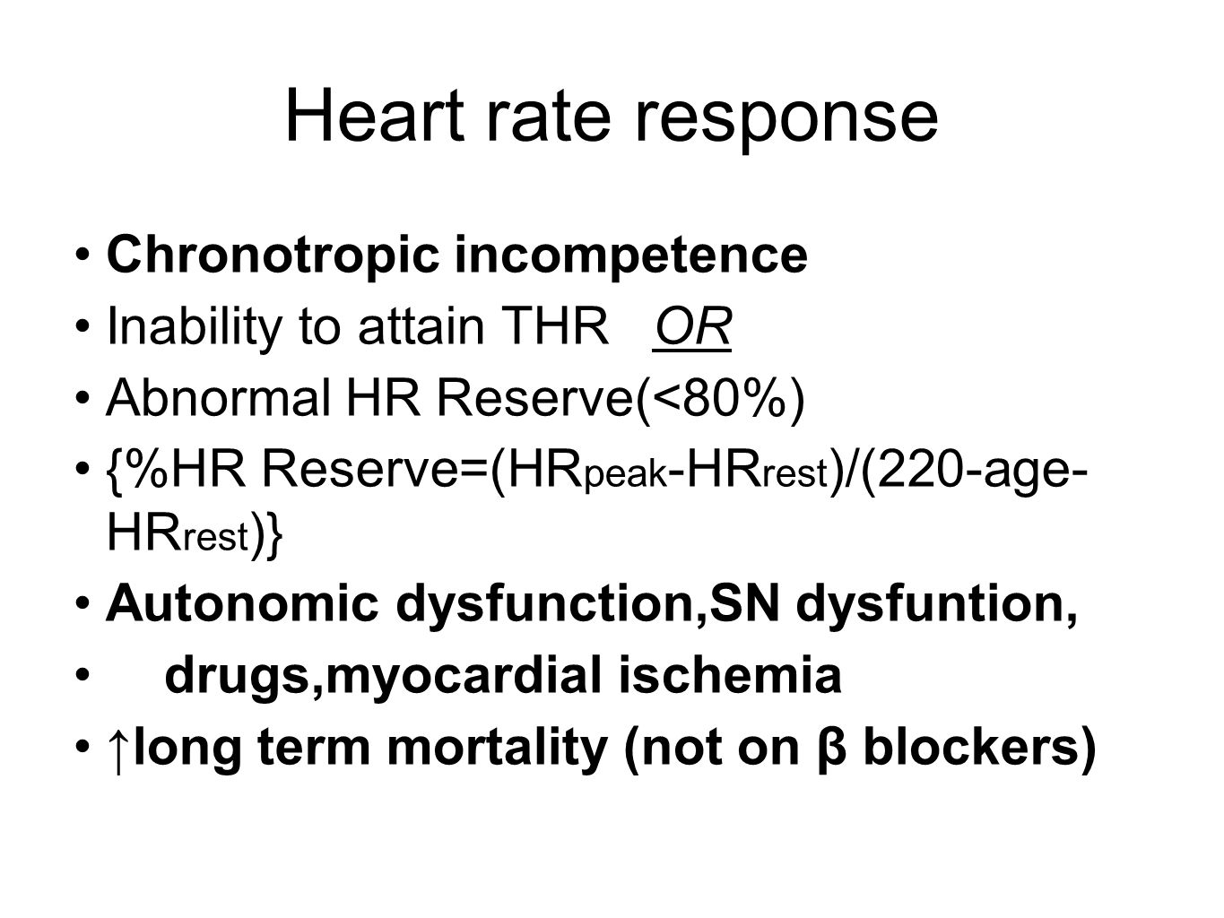 Heart rate response Chronotropic incompetence