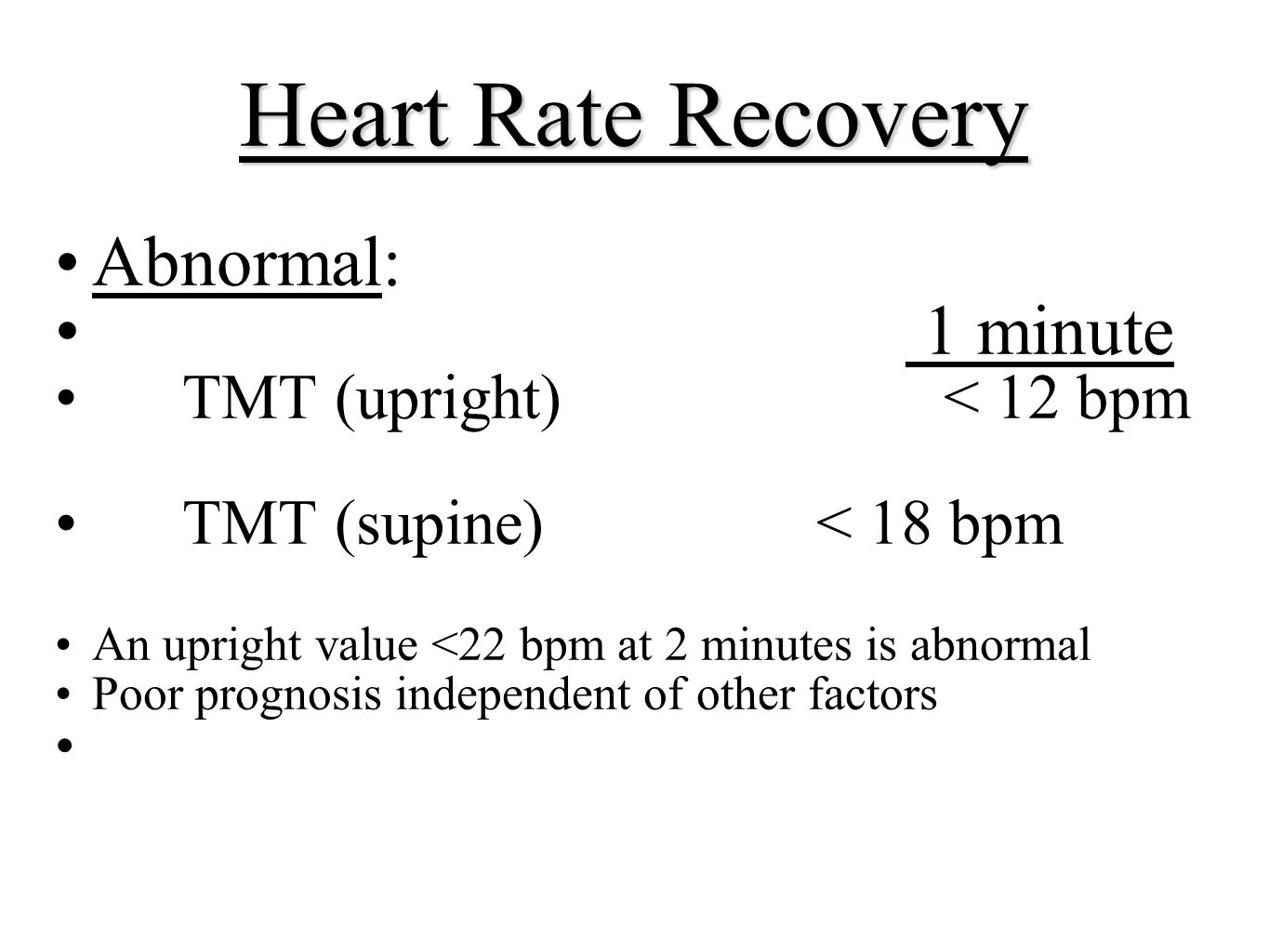 Heart Rate Recovery Abnormal: 1 minute TMT (upright) < 12 bpm