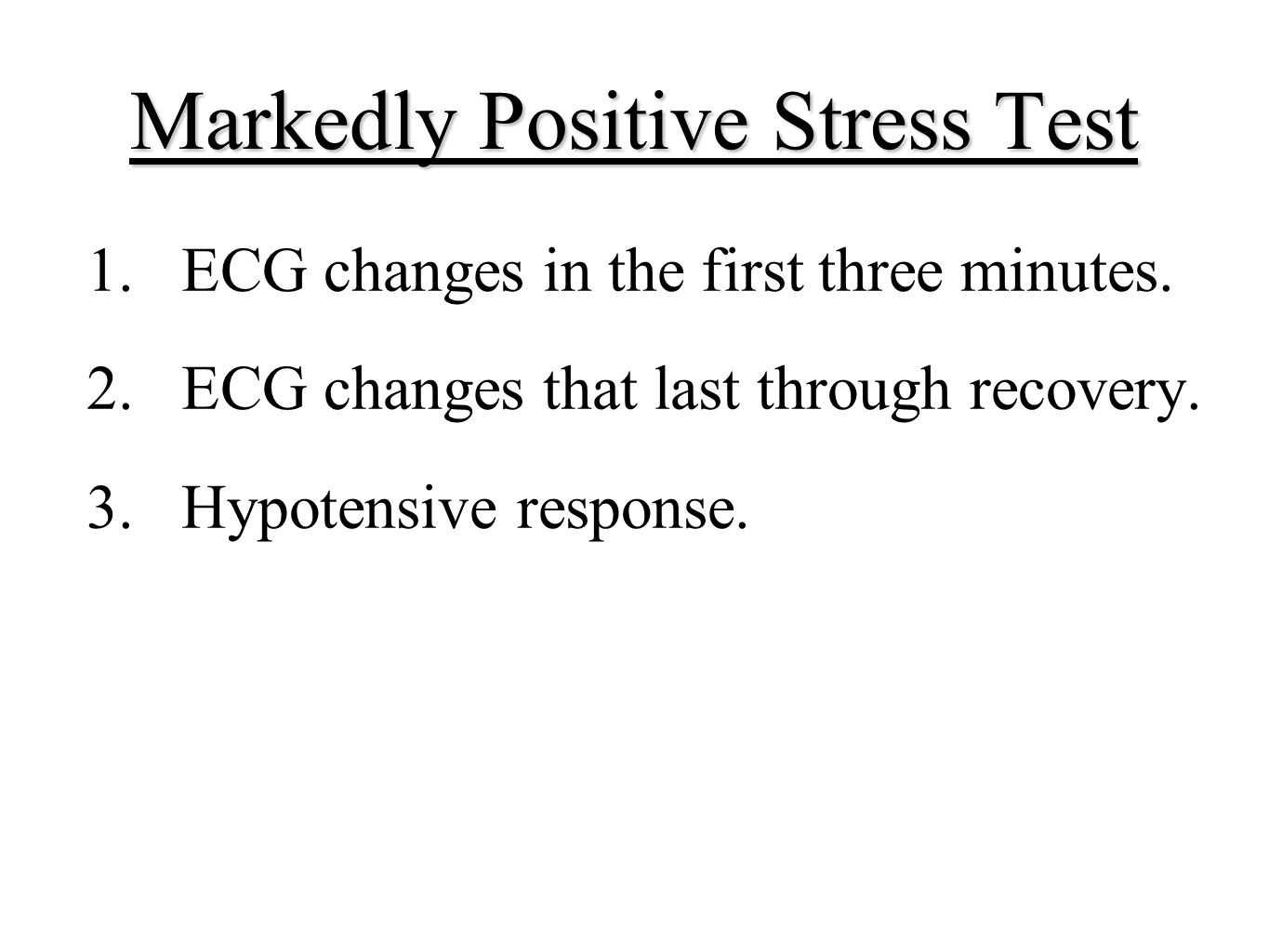 Markedly Positive Stress Test