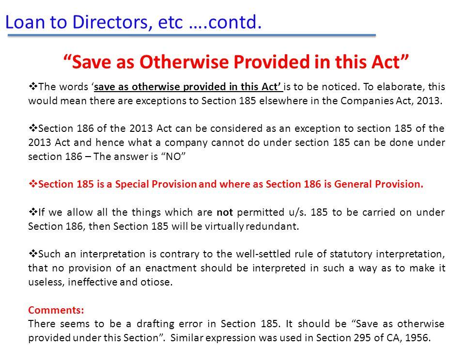 Loan to Directors, etc ….contd.