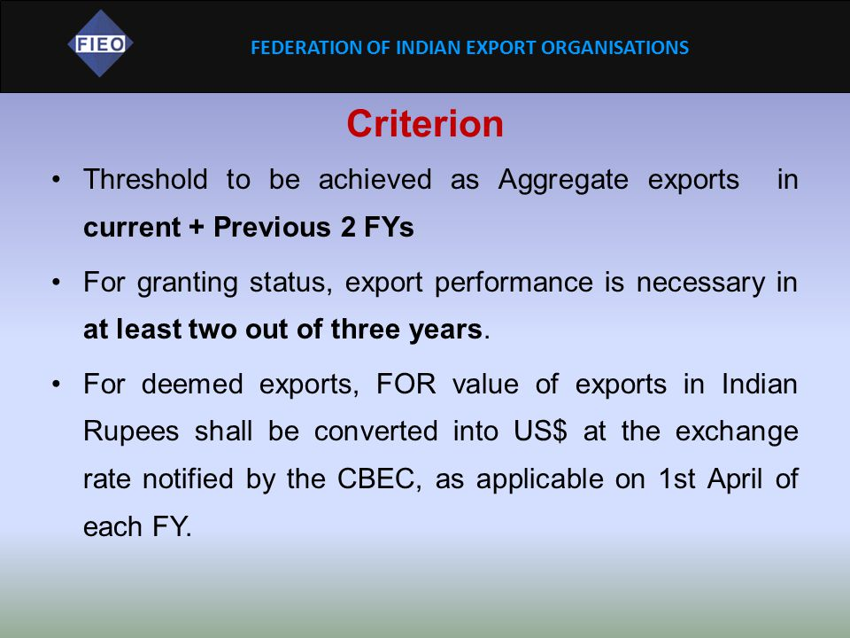 Criterion Threshold to be achieved as Aggregate exports in current + Previous 2 FYs.