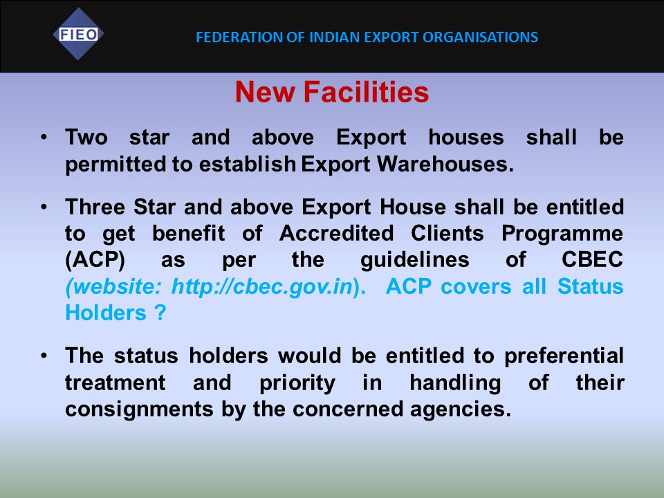 New Facilities Two star and above Export houses shall be permitted to establish Export Warehouses.