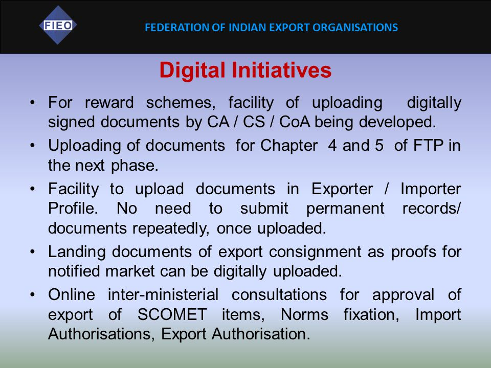Digital Initiatives For reward schemes, facility of uploading digitally signed documents by CA / CS / CoA being developed.
