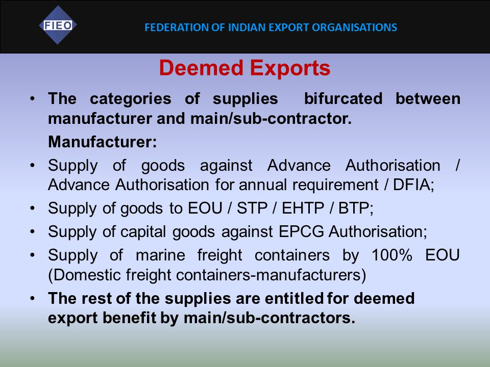 Deemed Exports The categories of supplies bifurcated between manufacturer and main/sub-contractor.