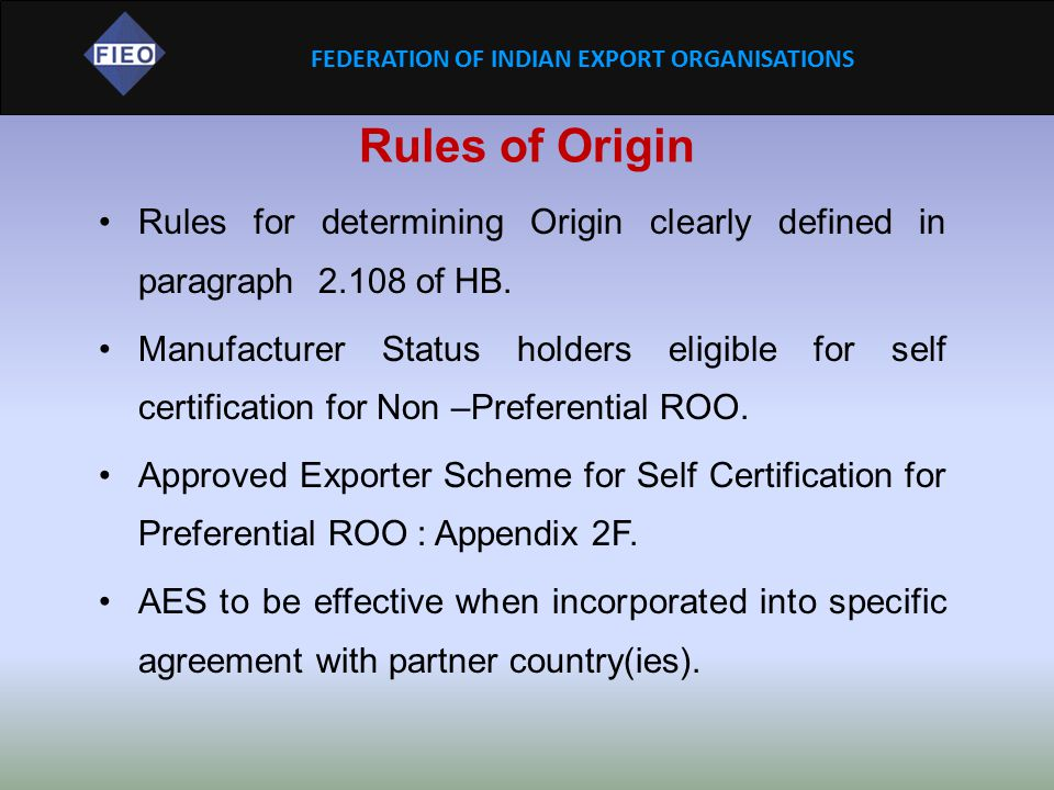 Rules of Origin Rules for determining Origin clearly defined in paragraph 2.108 of HB.