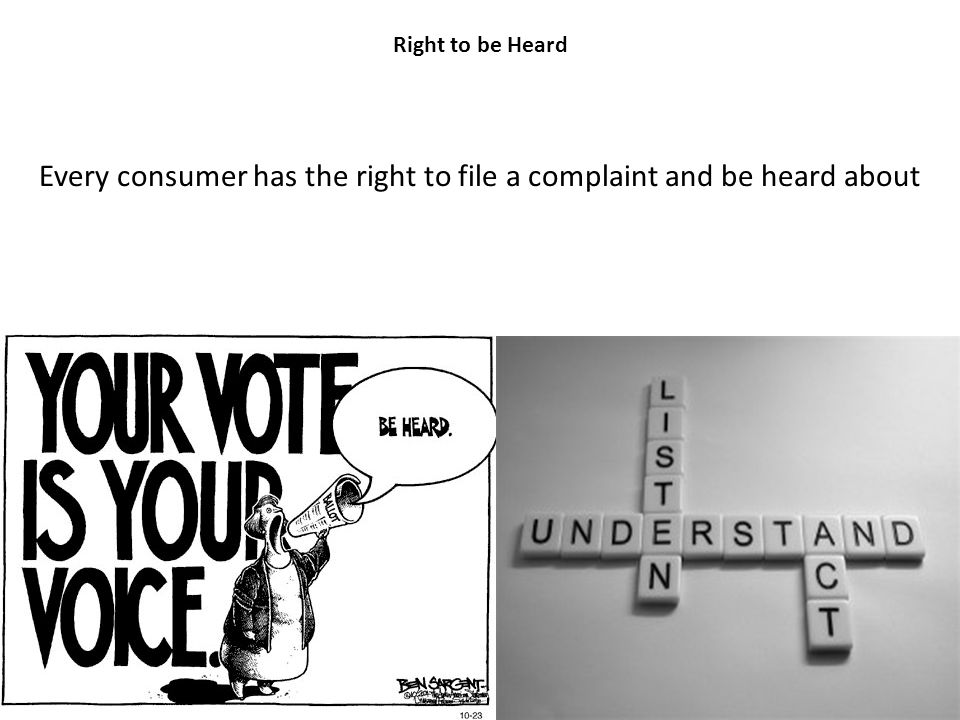 Every consumer has the right to file a complaint and be heard about