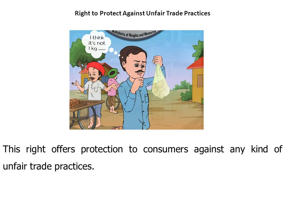 Right to Protect Against Unfair Trade Practices