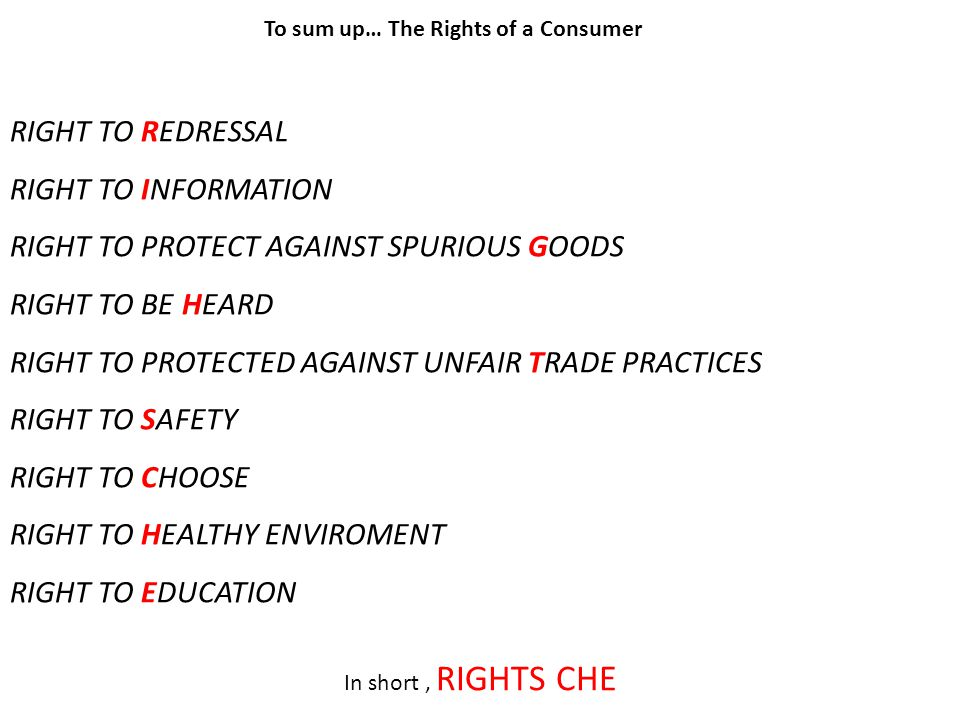 RIGHT TO PROTECT AGAINST SPURIOUS GOODS RIGHT TO BE HEARD
