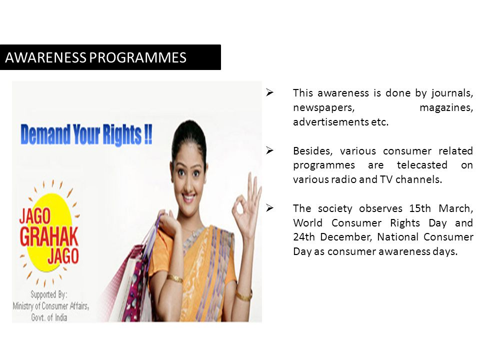 AWARENESS PROGRAMMES This awareness is done by journals, newspapers, magazines, advertisements etc.