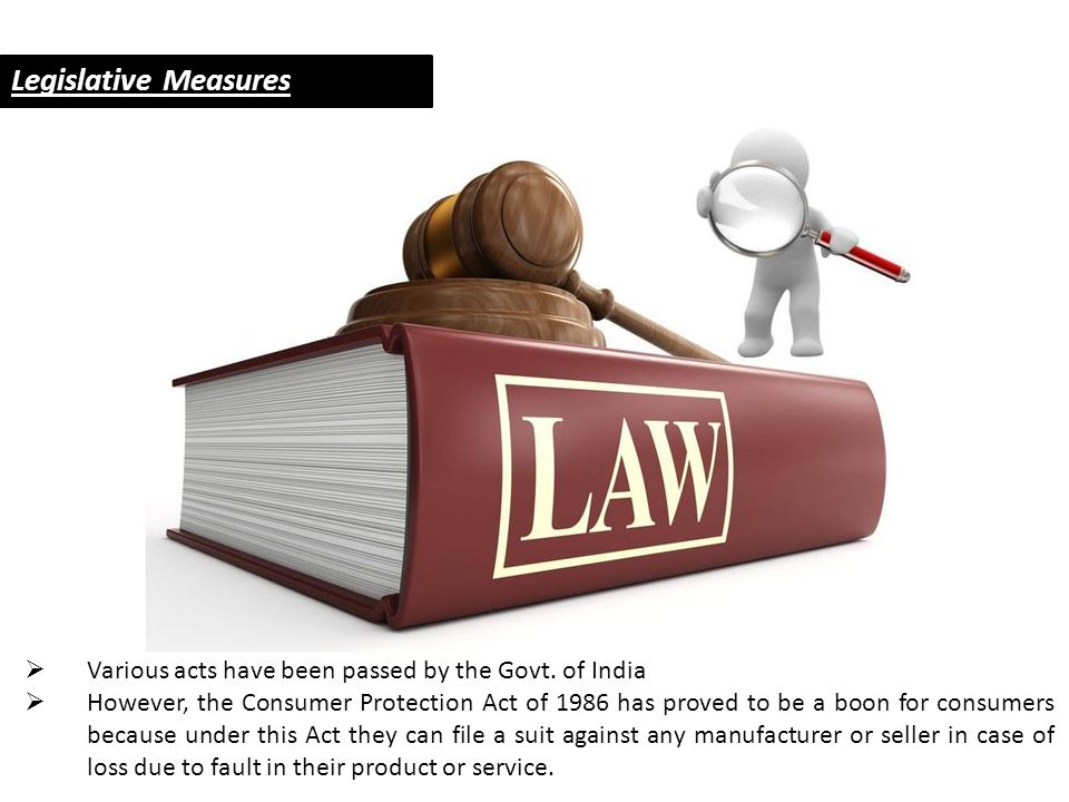 Legislative Measures Various acts have been passed by the Govt. of India.