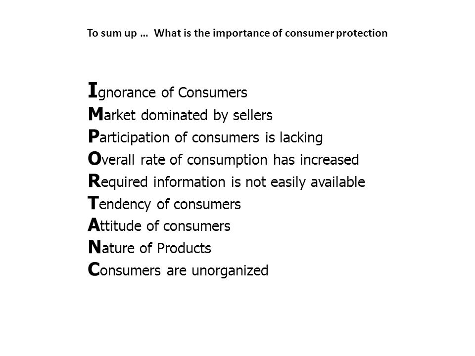 To sum up … What is the importance of consumer protection