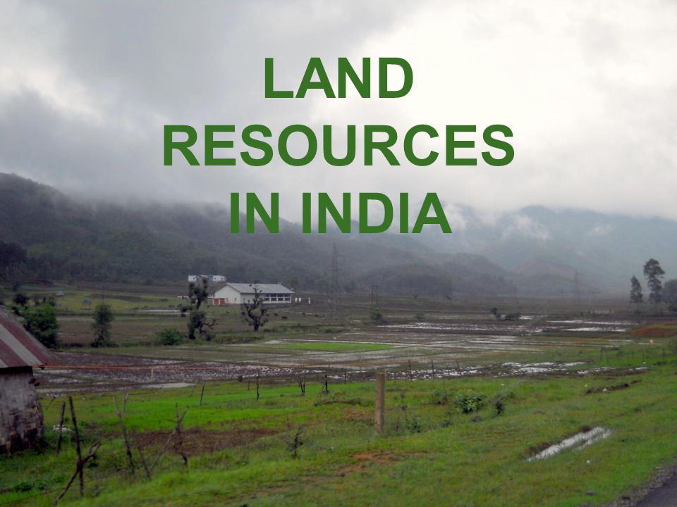 LAND RESOURCES IN INDIA