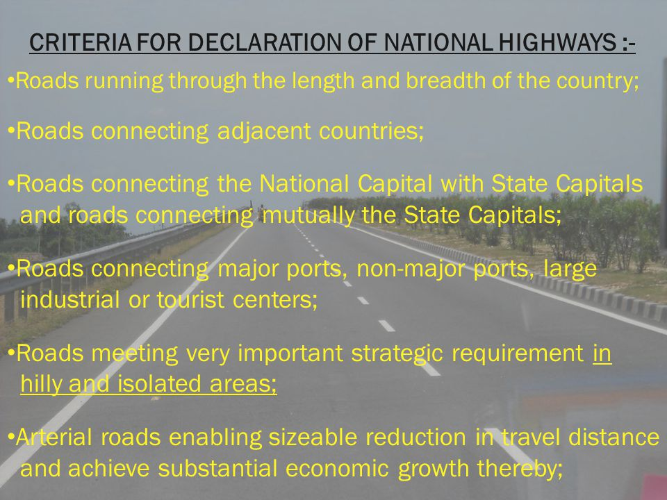 CRITERIA FOR DECLARATION OF NATIONAL HIGHWAYS :-