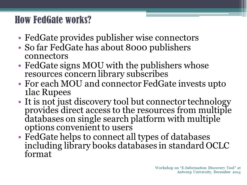 How FedGate works FedGate provides publisher wise connectors