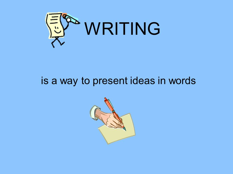 is a way to present ideas in words