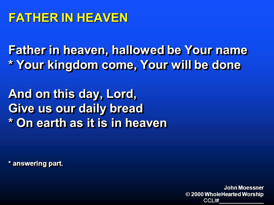 Father in heaven, hallowed be Your name