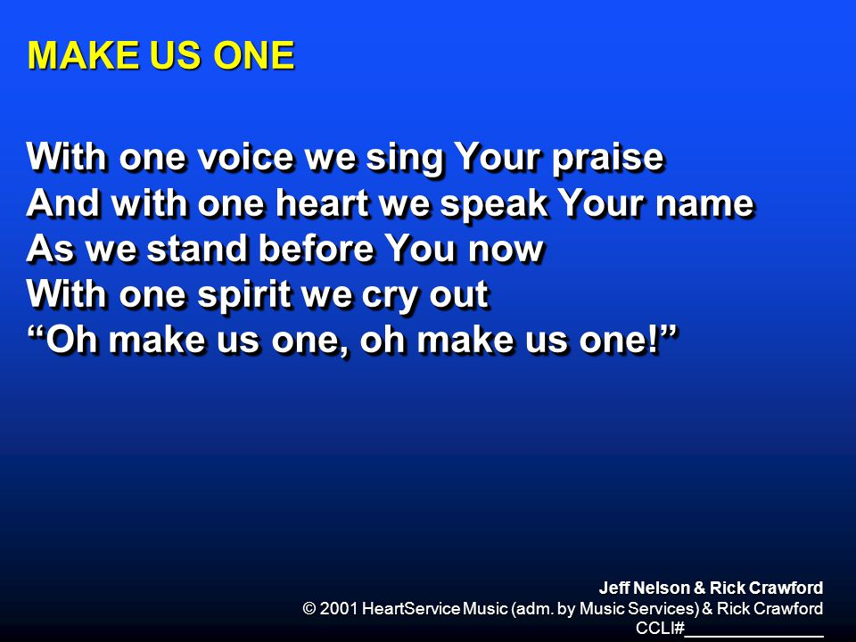 With one voice we sing Your praise