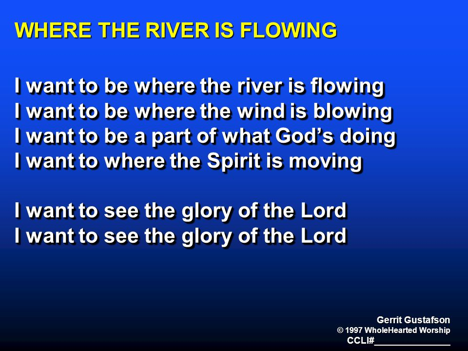 WHERE THE RIVER IS FLOWING