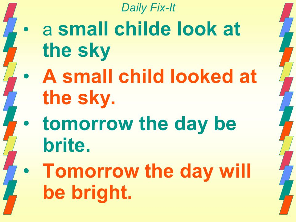 A small child looked at the sky. tomorrow the day be brite.