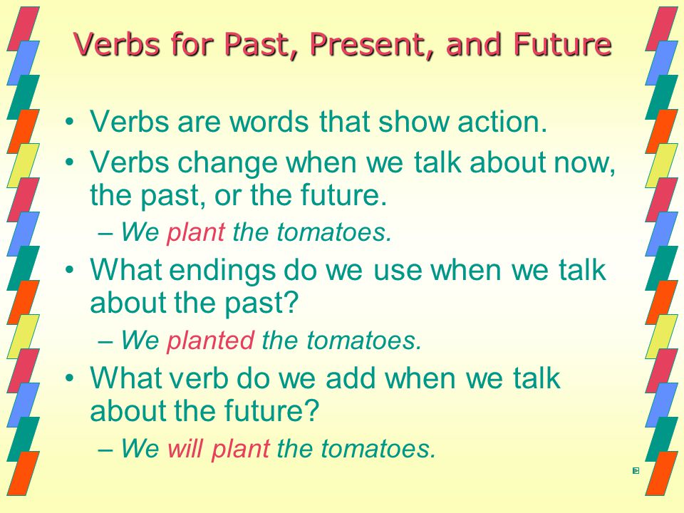 Verbs for Past, Present, and Future