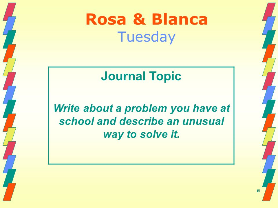 Rosa & Blanca Tuesday Journal Topic