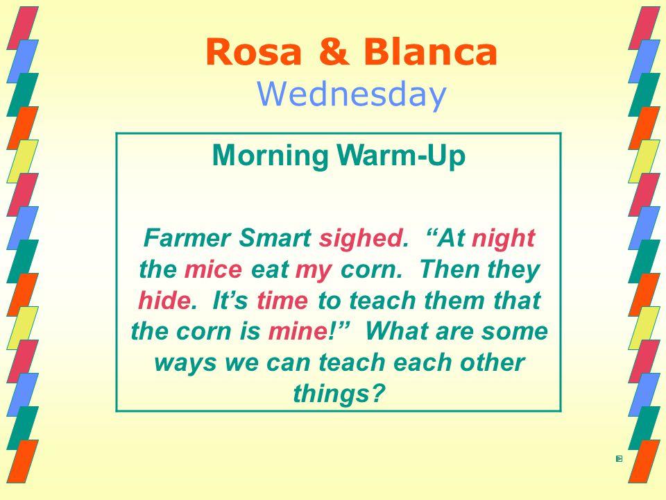 Rosa & Blanca Wednesday