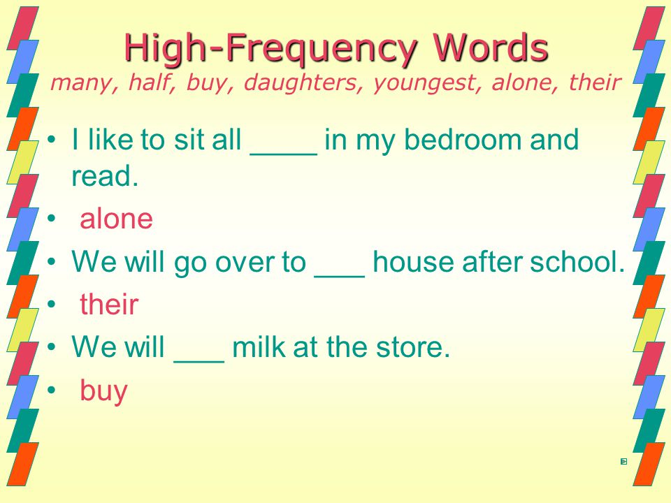 High-Frequency Words many, half, buy, daughters, youngest, alone, their