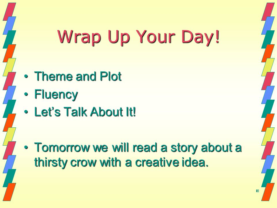 Wrap Up Your Day! Theme and Plot Fluency Let's Talk About It!