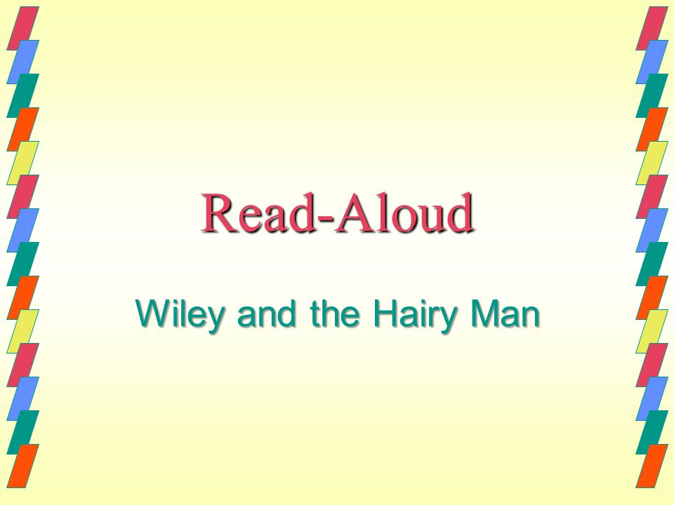 Read-Aloud Wiley and the Hairy Man