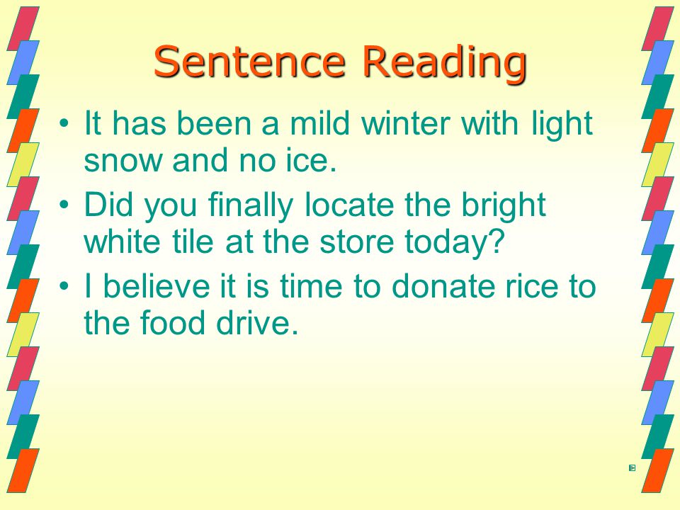 Sentence Reading It has been a mild winter with light snow and no ice.