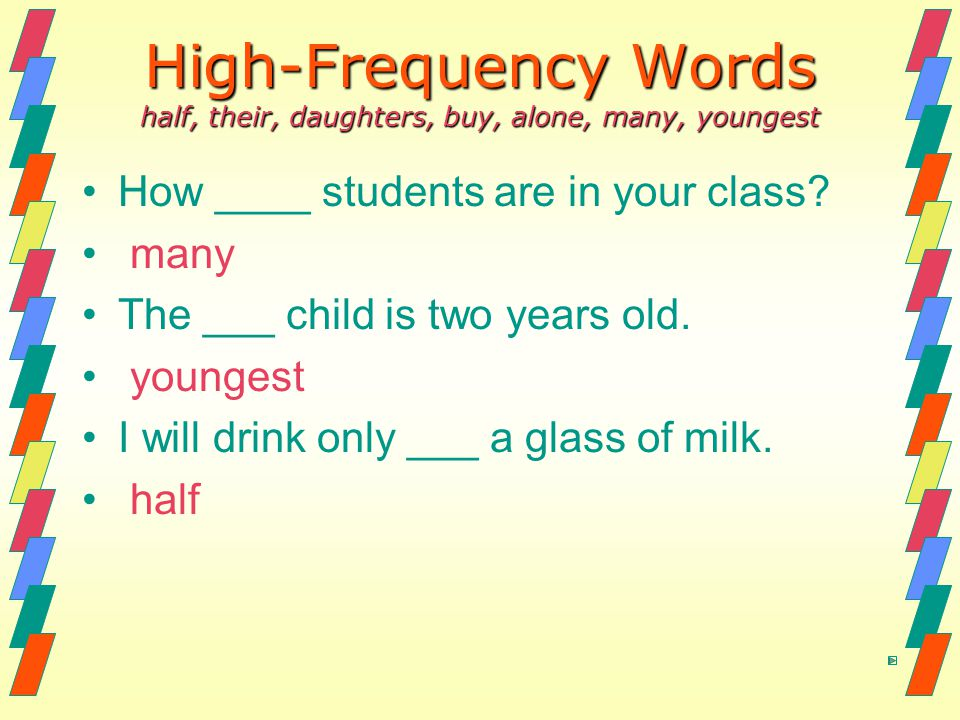 High-Frequency Words half, their, daughters, buy, alone, many, youngest