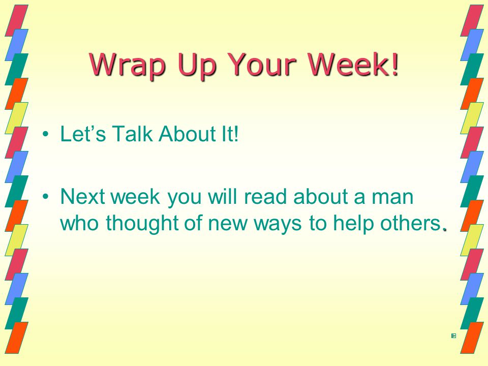 Wrap Up Your Week! Let's Talk About It!