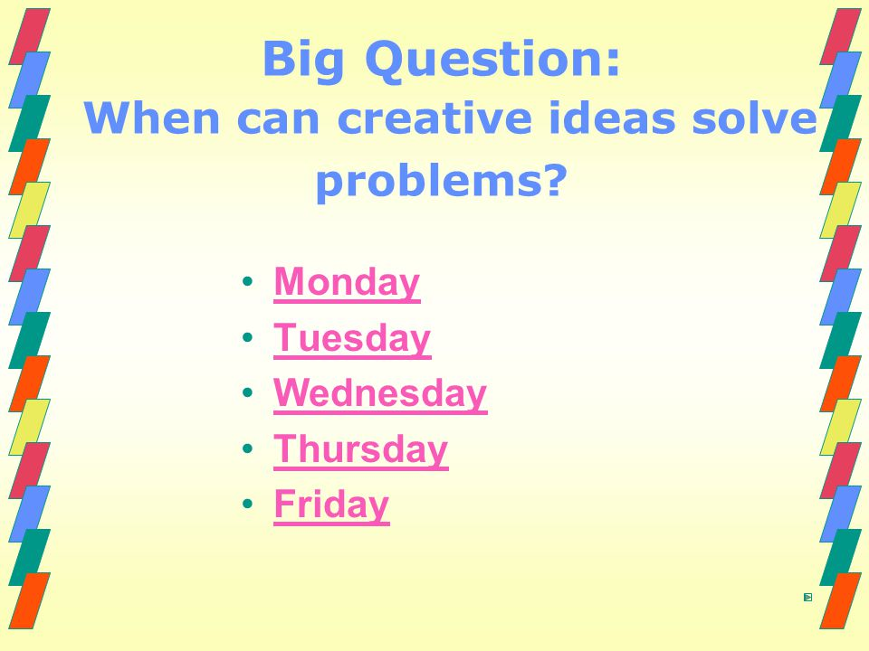 Big Question: When can creative ideas solve problems
