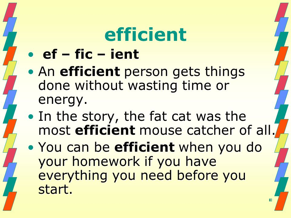 efficient ef – fic – ient