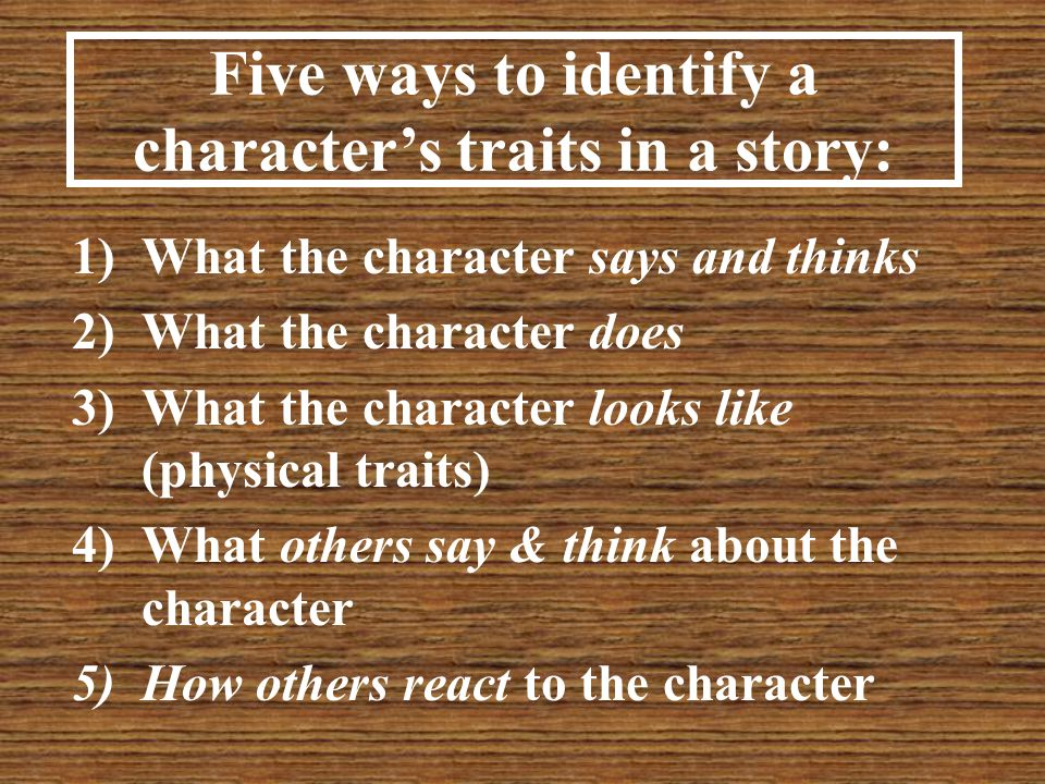 Five ways to identify a character's traits in a story:
