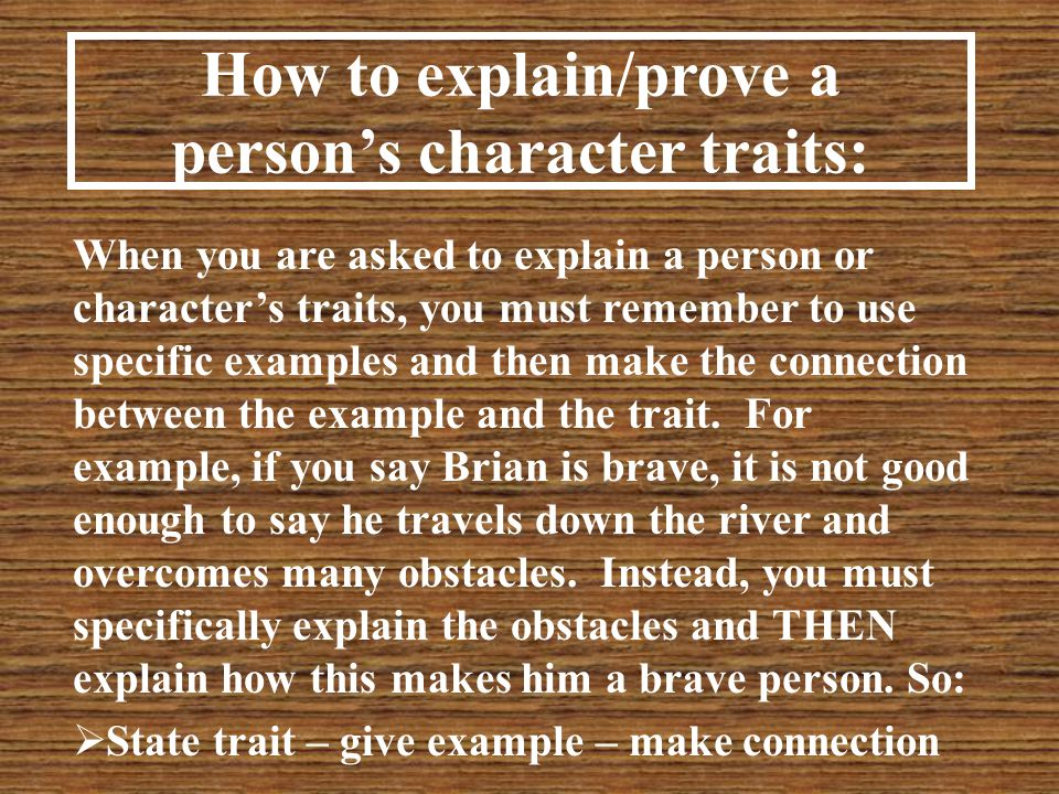 How to explain/prove a person's character traits: