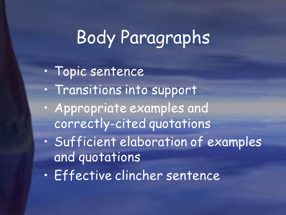Body Paragraphs Topic sentence Transitions into support