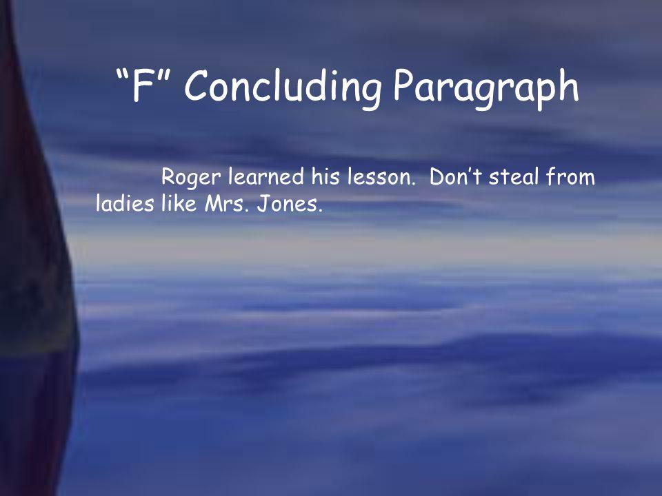F Concluding Paragraph
