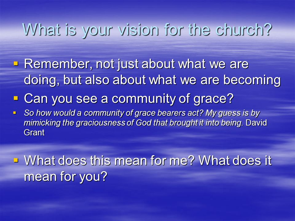 What is your vision for the church